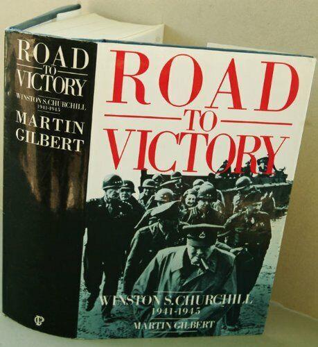Churchill, Winston S.: Road to Victory v. 7 by Gilbert, Martin 0434130176