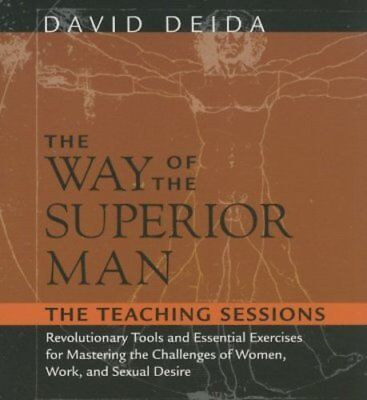 The Way of the Superior Man: The Teaching Sessions by David Deida: New
