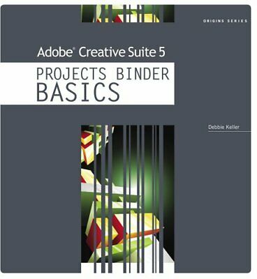 Adobe Creative Suite 5 Projects Binder BASICS  Origins
