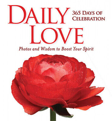 Daily Love 365 Days Of Celebraion Photos And Wisdom To Boost Your Spirit - $35.55