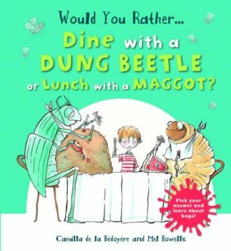 Would You Rather: Dine with a Dung Beetle or Lunch with a Maggot? by Camilla...