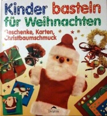 Kinder basteln für Weihnachten Geschenke Karten Christbaumschmuck neu ()