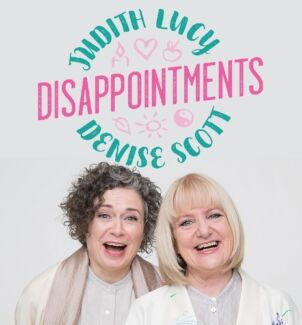 Judith Lucy and Denise Scott - Disappointments
