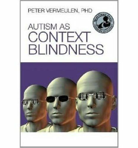 Autism as Context Blindness by Peter Vermeulen 9781937473006 (Paperback, 2012)