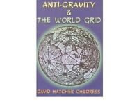 Anti-Gravity and the World Grid by David Hatcher Childress (Paperback, 2015)