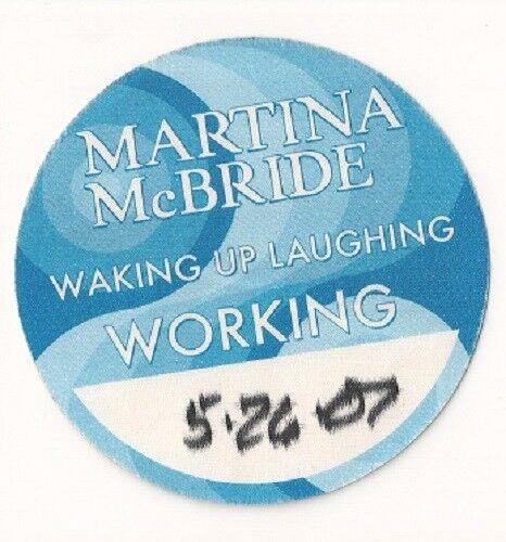 MARTINA MCBRIDE 2007 WAKING UP LAUGHING TOUR WORKING PASS LOVELAND CO....$12.95