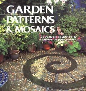 Garden Patterns and Mosaics : 20 Projects to Add Color and Interest to Your Gar…
