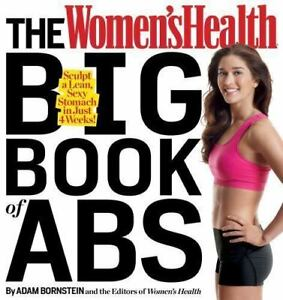 Big Book of Abs : Sculpt a Lean, Sexy Stomach in Just 4 Weeks SC