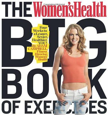 The Womens Health Big Book of Exercises: Four Weeks to a Leaner, Sexier, Health