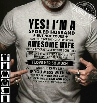 Yes I'm A Spoiled Husband Awesome Wife I Love Her So Much Men Shirt