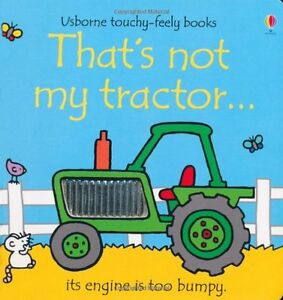 That's Not My Tractor (Usborne Touchy Feely Books),New Condition