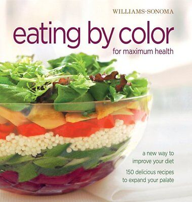 Williams Sonoma Eating By Color For Maximum Health  A New Way To Improve Your Di