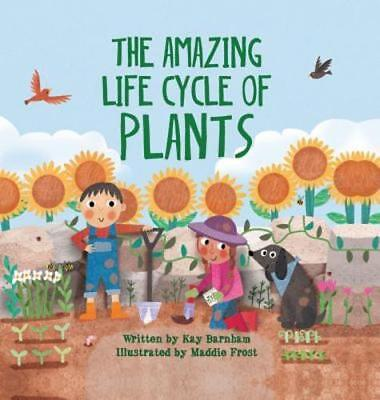 The Amazing Life Cycle of Plants by Kay Barnham: New](Life Cycle Of Plants)