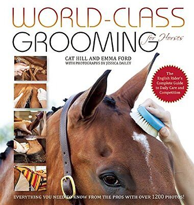 World-Class Grooming for Horses: The English Rider`s Complete Guide to Daily Car