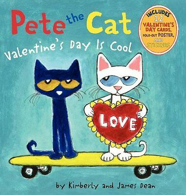 Pete The Cat  Valentines Day Is Cool By James Dean  Kimberly Dean