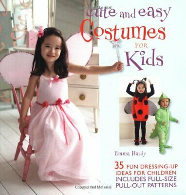Cute Costumes Ideas (Cute and Easy Costumes for Kids: 35 Fun Dressing Up Ideas for Children [With)