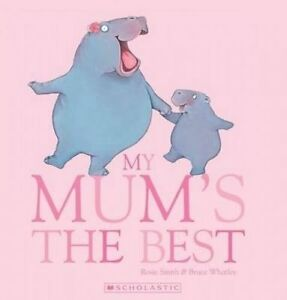 My Mum's the Best by Rosie Smith (Paperback)