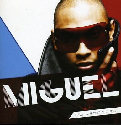 Miguel   All I Want Is You  New Cd