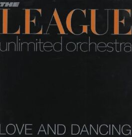 THE LEAGUE UNLIMITED ORCHESTRA Love And Dancing UK Vinyl LP.