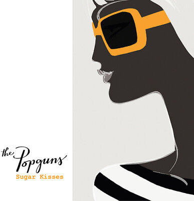 Sugar Kisses (Popguns - Sugar Kisses [New CD])