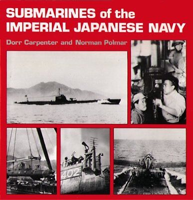 Submarines of the Imperial Japanese Navy by Dorr Carpenter & Norman Polmar