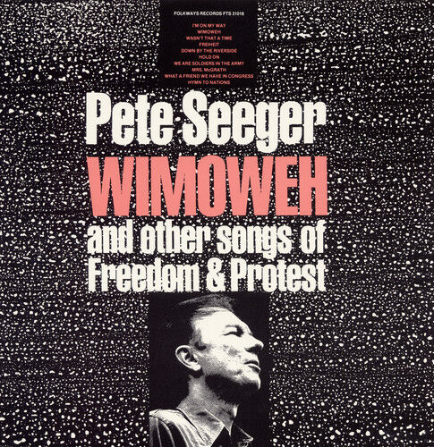 Pete Seeger - Wimoweh And Other Songs Of Freedom And Protest [new Cd]