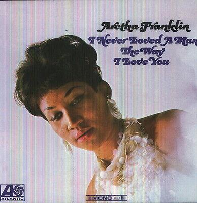 Aretha Franklin   I Never Loved A Man The Way I Love You  New Vinyl  180 Gram
