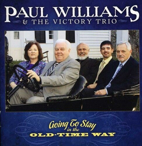 Paul Williams, Paul - Going to Stay in the Old-Time Way [New CD]