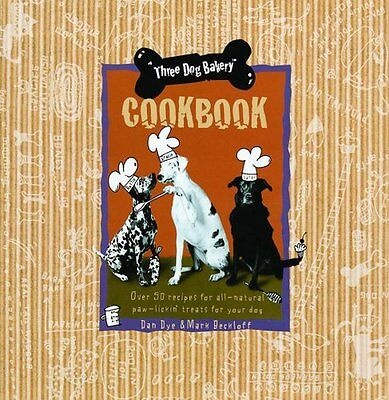 Three Dog Bakery Cookbook: Over 50 Recipes for All-Natural Treats for Your Dog b