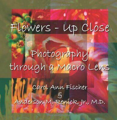 Flowers - Up Close  Photography through a Macro Lens