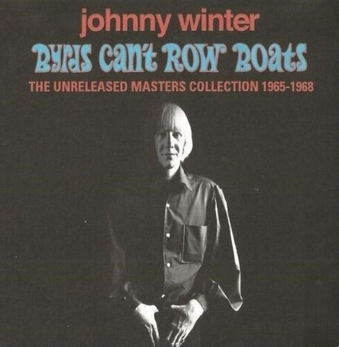Johnny Winter - Byrds Can't Row Boats [New CD] Mono Sound