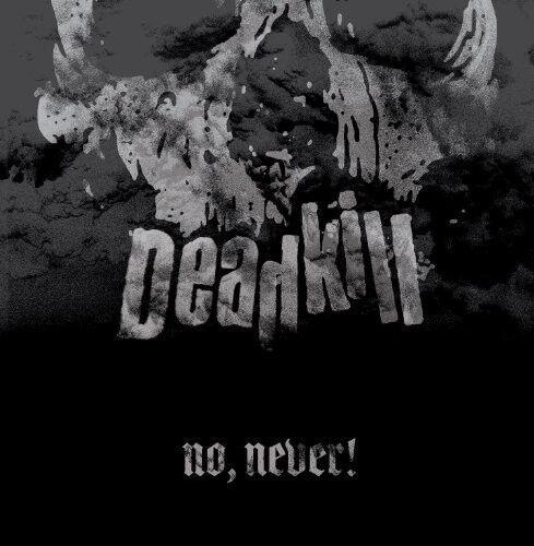 Deadkill - No Never [New Vinyl]