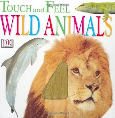 Wild Animals (Touch and Feel) by DK Publishing  - Feel Wild Animals