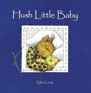 Hush-Little-Baby-by-Sylvia-Long-Board-book-2002