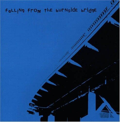 Falling From The Bur - Falling from the Burnside Bridge [New CD]