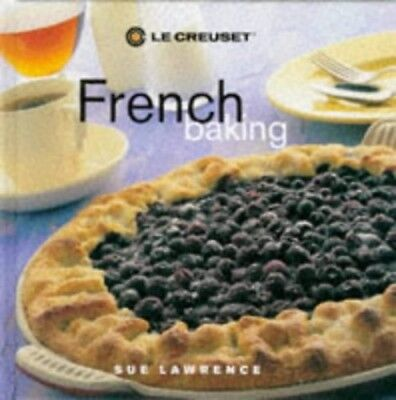 Le Creuset French Baking by Lawrence, Sue Hardback Book The Fast Free Shipping