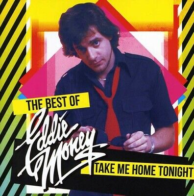 Eddie Money - Take Me Home Tonight: The Best Of [New