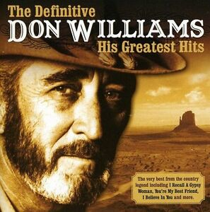 DON WILLIAMS - THE DEFINITIVE HIS GREATEST HITS CD ALBUM (23 TRACK COLLECTION)