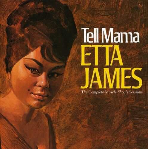 Etta James - Tell Mama: Comp Muscle Shoals Sessions [New CD] Rmst