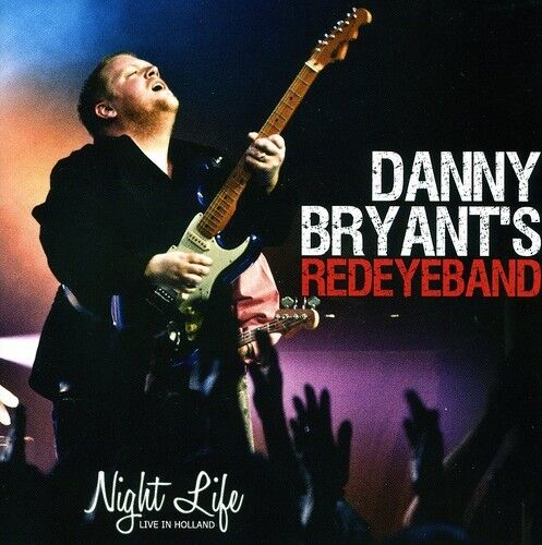 Danny Bryant - Night Life: Live in Holland [New CD]