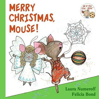 Merry Christmas, Mouse! (If You Give...) by Laura Numeroff  ()
