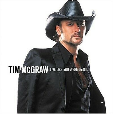 Tim Mcgraw   Live Like You Were Dying  New Cd