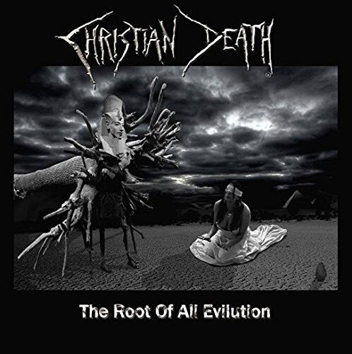 CHRISTIAN DEATH - THE ROOT OF ALL EVILUTION  CD NEU