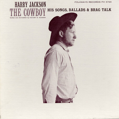 Harry Jackson - The Cowboy: His Songs, Ballads And Brag Talk [new Cd]