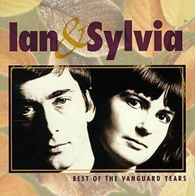 Ian & Sylvia - Best of the Vanguard Years [New