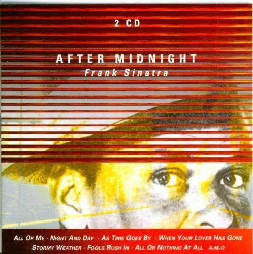 Frank Sinatra After midnight (36 tracks, 1931-48, & Axel Stordahl, Tomm.. [2 CD]