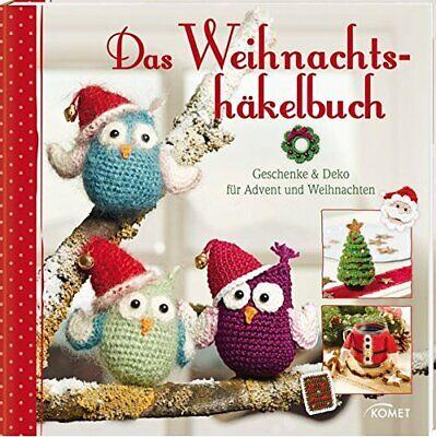 Das Weihnachtshäkelbuch * Geschenke & Deko für Advent & Weihnachten *