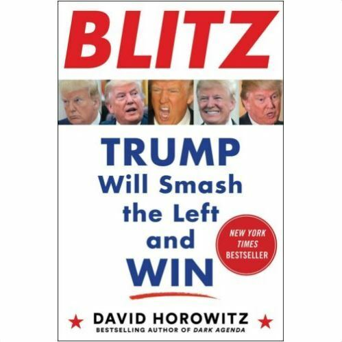 Blitz: Trump Will Smash the Left and Win by David Horowitz 2020