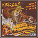 Kid Rock - Sweet Southern Sugar [New CD] Explicit