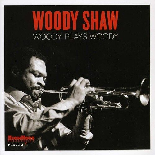 Woody Shaw - Woody Plays Woody [New CD]